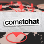 CometChat - Video chats, in-app messaging