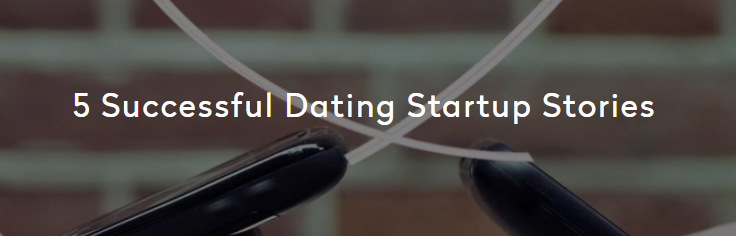 5 Successful Dating Startup Stories